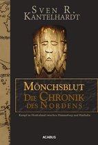 Mönchsblut - Die Chronik des Nordens. Kampf im Heidenland zwischen Hammaburg und Haithabu