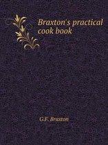 Braxton's Practical Cook Book
