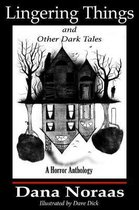 Lingering Things and Other Dark Tales
