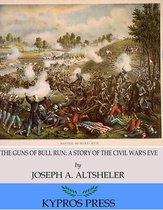 The Guns of Bull Run: A Story of the Civil War's Eve