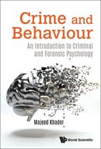 Crime And Behaviour: An Introduction To Criminal And Forensic Psychology