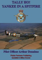 TALLY HO! - Yankee in a Spitfire [Illustrated Edition]