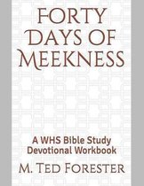 Forty Days of Meekness
