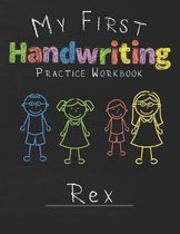 My first Handwriting Practice Workbook Rex