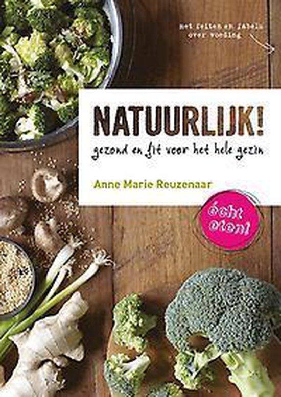 Boek cover Natuurlijk! elke dag echt eten van Anne Marie Reuzenaar