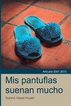 MIS Pantuflas Suenan Mucho