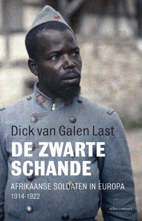 De zwarte schande - Dick van Galen Last |