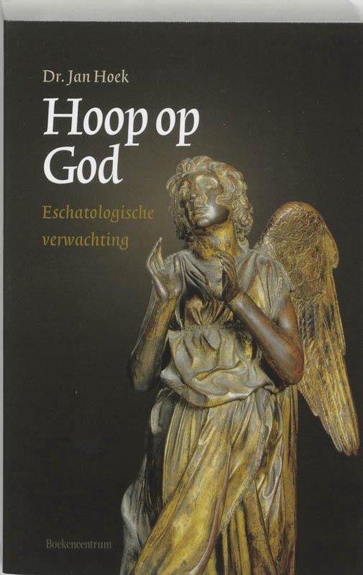 Hoop op God - J. Hoek |