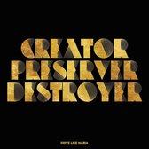 Creator,Preserver,Destroye