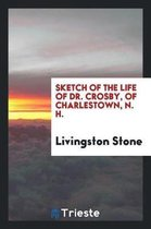Sketch of the Life of Dr. Crosby, of Charlestown, N. H.