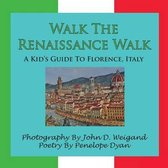 Walk The Renaissance Walk---A Kid's Guide To Florence, Italy