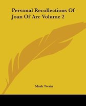 Personal Recollections Of Joan Of Arc Volume 2
