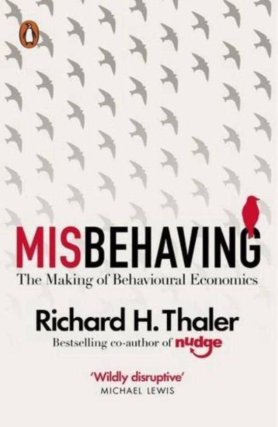 Boek cover Misbehaving : The Making of Behavioural Economics van Richard H. Thaler (Paperback)