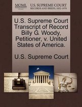 U.S. Supreme Court Transcript of Record Billy G. Woody, Petitioner, V. United States of America.