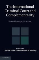 The International Criminal Court and Complementarity 2 Volume Set