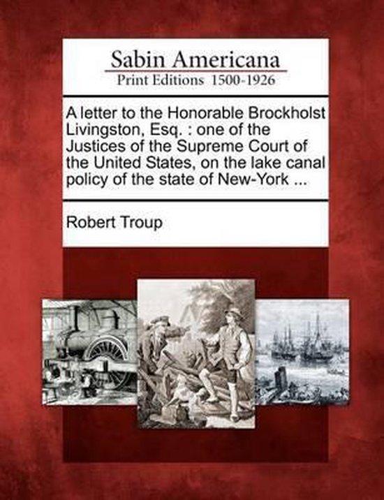 A Letter to the Honorable Brockholst Livingston, Esq.
