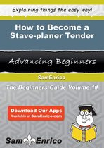 How to Become a Stave-planer Tender