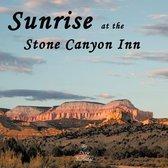 Sunrise at the Stone Canyon Inn