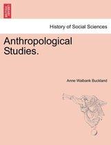 Anthropological Studies.