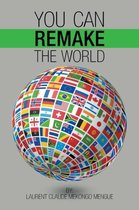 You Can Remake the World