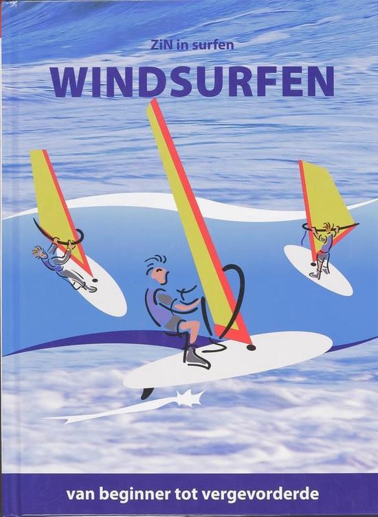 Windsurfen. Van beginner tot vergevorderde - Onbekend |