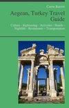 Aegean Turkey Travel Guide: Culture - Sightseeing - Activities - Hotels - Nightlife - Restaurants – Transportation (including Bodrum, Kusadasi, Ephesus)