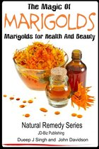 The Magic of Marigolds: Marigolds for Health and Beauty
