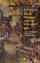 Als ik morgen niet op transport ga… Kamp Westerbork in beleving en herinnering