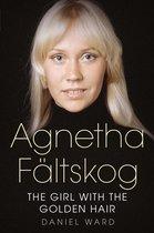 Agnetha Fältskog: The Girl with the Golden Hair