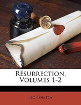 Resurrection, Volumes 1-2