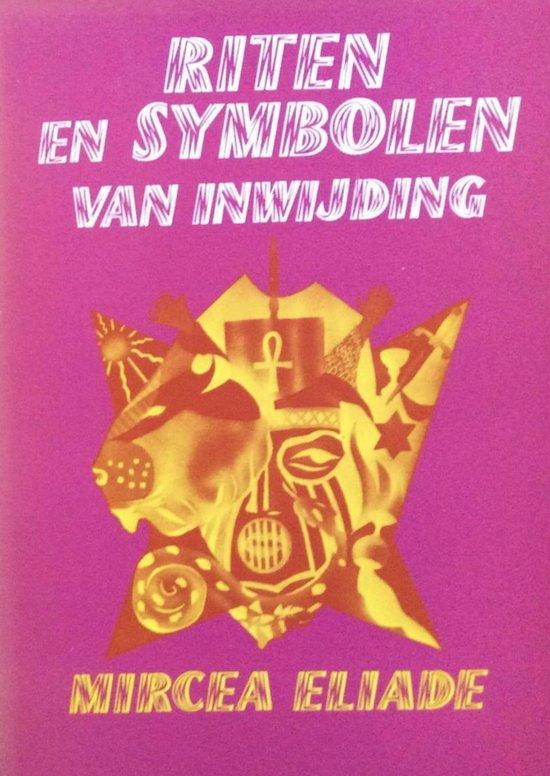 Riten en symbolen van inwyding - Mircea Eliade  