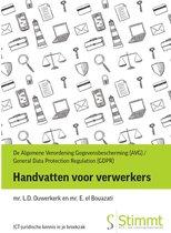 De Algemene Verordening Gegevensbescherming (AVG) / The General Data Protection Regulation (GDPR) - Handvatten voor Verwerkers