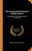 The Dyeing and Cleaning of Textile Fabrics
