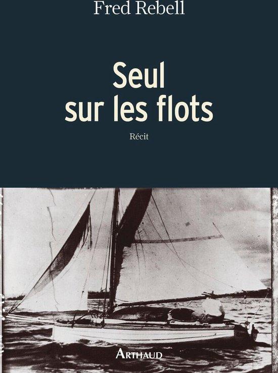 Boek cover Seul sur les flots van Fred Rebell (Onbekend)