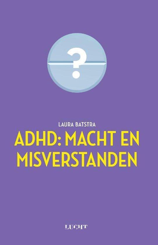 ADHD: macht en misverstanden - Laura Batstra   Readingchampions.org.uk