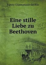 Eine Stille Liebe Zu Beethoven