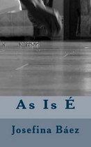 As Is E