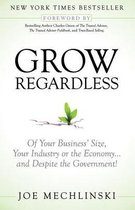 Grow Regardless