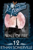 Nocturnal Academy 12: Wall of Fire