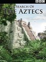 Bbc In Search Of The Aztecs