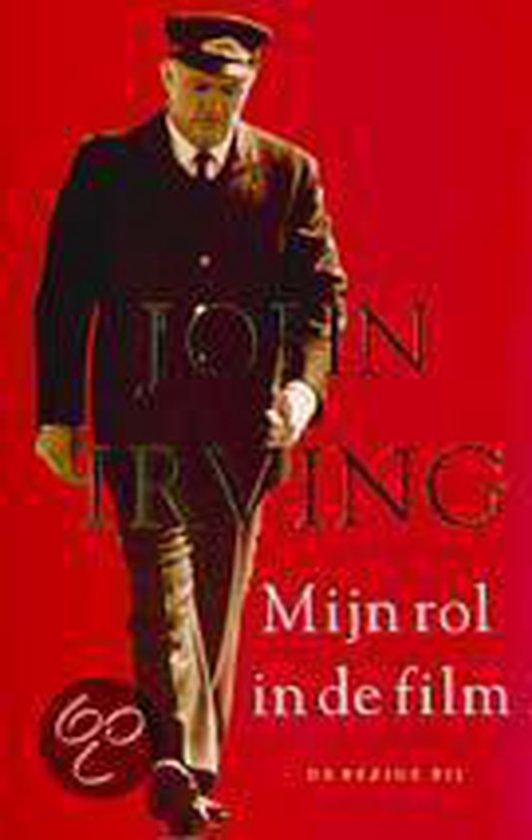 Mijn Rol In De Film - John Irving |