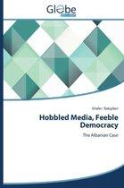 Hobbled Media, Feeble Democracy