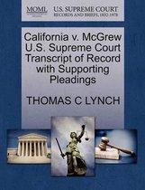 California V. McGrew U.S. Supreme Court Transcript of Record with Supporting Pleadings