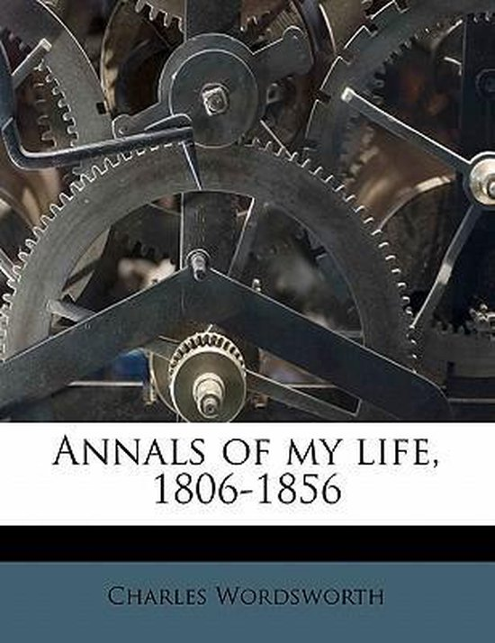 Annals of My Life, 1806-1856 Volume 2