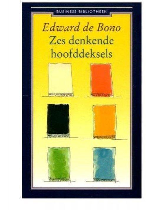 ZES DENKENDE HOOFDDEKSELS - Edward de Bono |