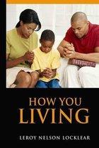 How You Living