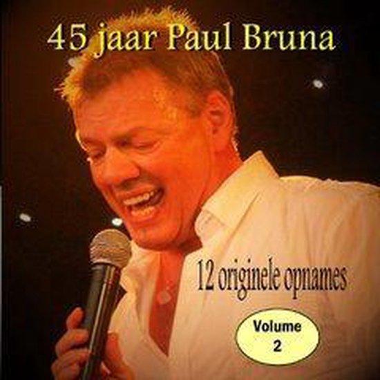 PAUL BRUNA - 45 jaar Paul Bruna vol. 2