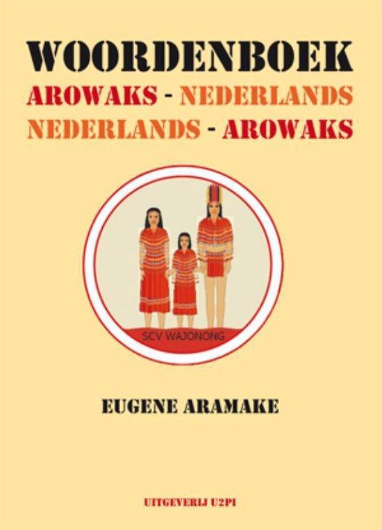 Woordenboek Arowaks-Nederlands, Nederlands-Arowaks - E. Aramake   Readingchampions.org.uk