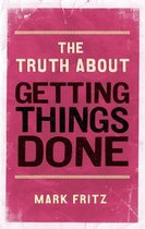 The Truth About Getting Things Done (New)