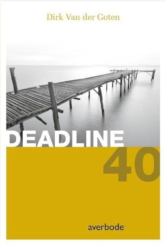 Deadline 40 - Dirk Van der Goten | Fthsonline.com